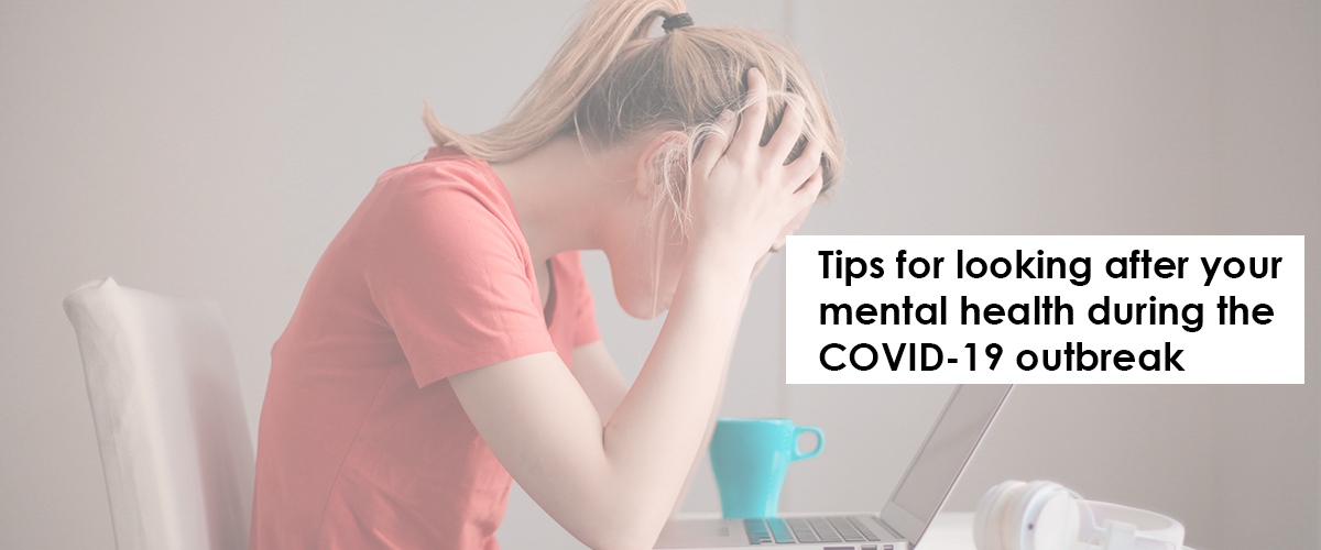 girl looking anxious at desk with text for mental health tips during COVID-19 outbreak