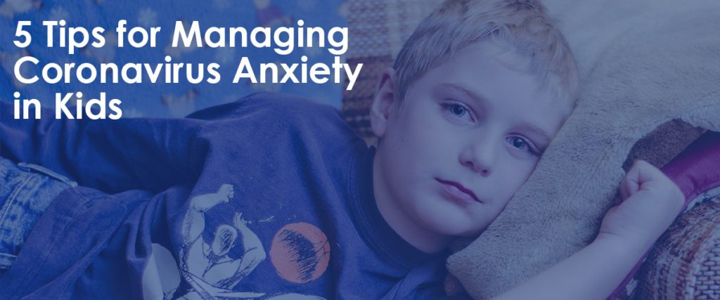 sad boy on couch with title of 5 Tips for Managing Coronavirus Anxiety in Kids