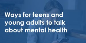 teen on phone - ways for teens and young adults to talk about mental health