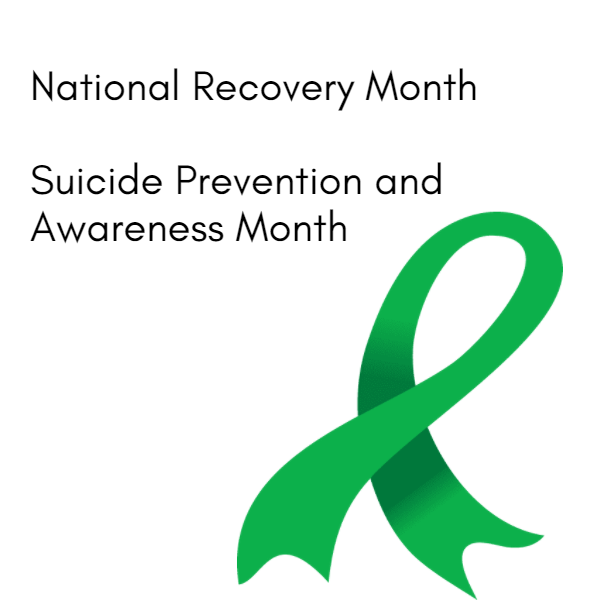 National Recovery Month and Suicide Prevention and Awareness Month
