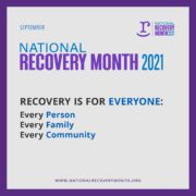 National Recovery Month 2021 - Recovery for Everyone